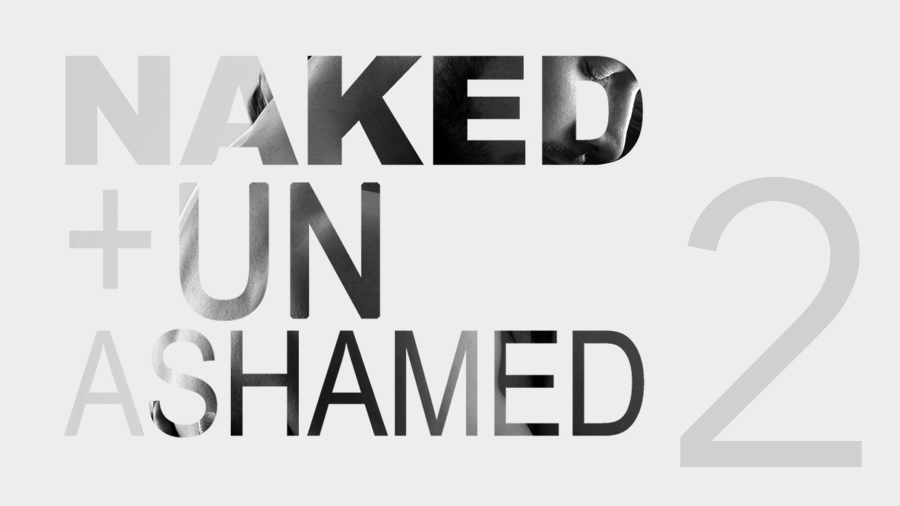 Naked and Unashamed – Part 2