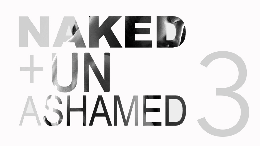 Naked and Unashamed – Part 3
