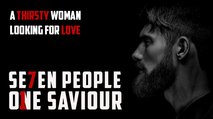7 People,1 Saviour – A thirsty Woman