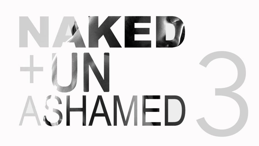 Naked and Unashamed – Part 3