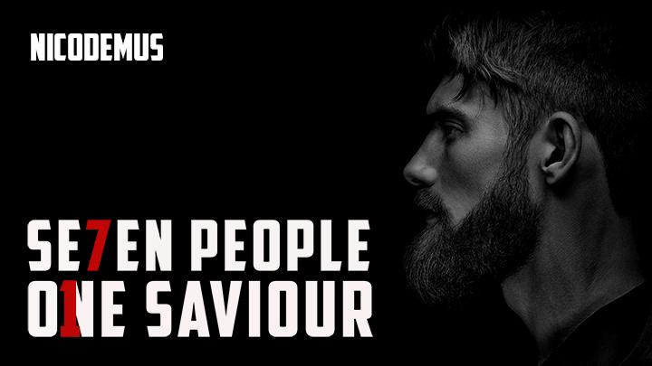 7 People,1 Saviour – Nicodemus